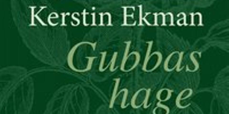 """Kerstin Ekman: """"Gubbas hage"""""""