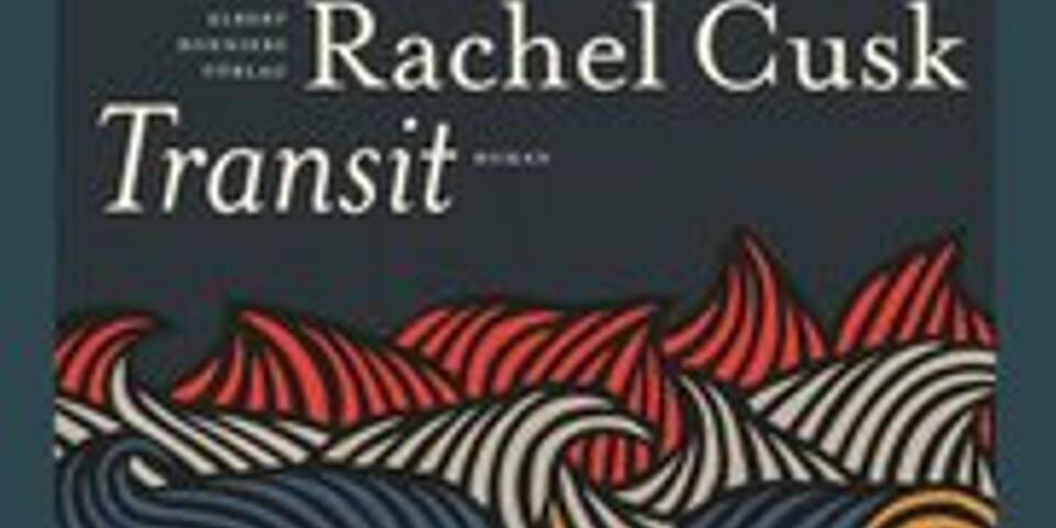 """Rachel Cusk: """"Transit"""""""