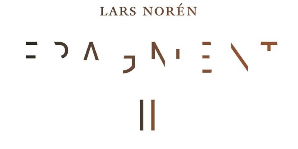 """Lars Norén: """"Fragment II"""""""