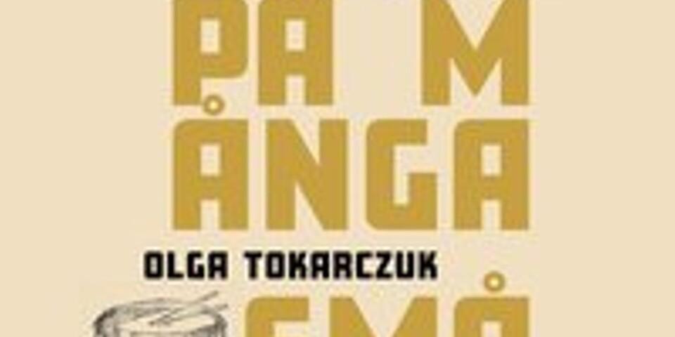 """Olga Tokarczuk: """"Spel på många små trummor"""""""